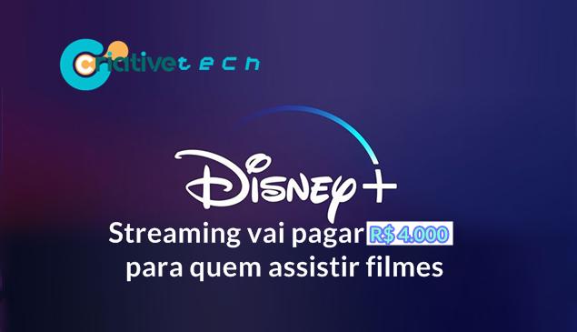 Streaming Disney+ vai pagar R$ 4.000 para quem assistir filmes