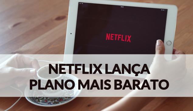 Netflix lança plano mais barato para dispositivos móveis