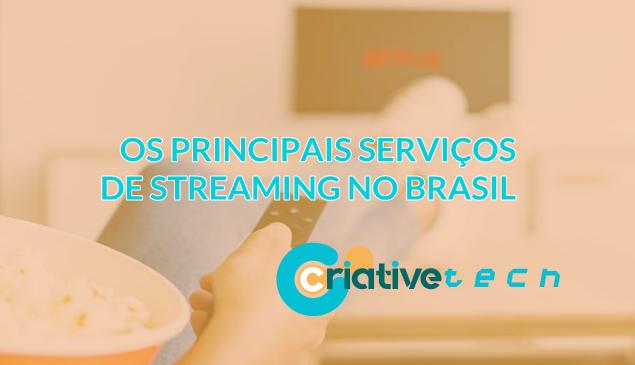 Os principais serviços de streaming de vídeo no Brasil