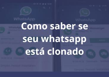 Como saber se seu WhatsApp está clonado
