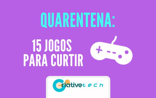 Coronavírus: 15 jogos grátis para curtir na quarentena