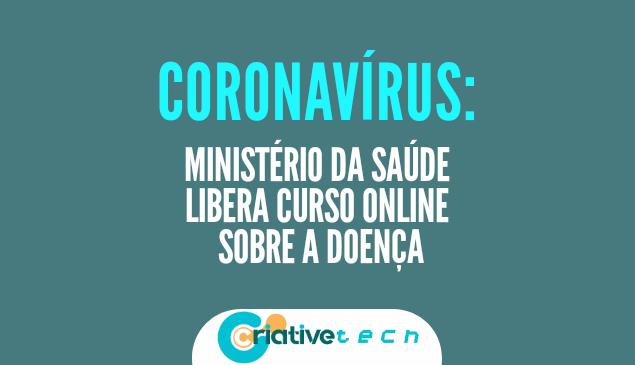 Coronavírus: Ministério da Saúde libera curso online sobre a doença
