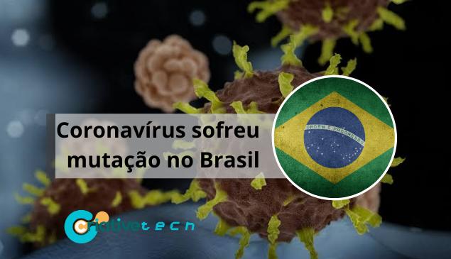 Coronavírus: cientistas informam que o vírus sofreu mutação no Brasil